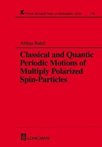 Classical and Quantic Periodic Motions of Multiply Polarized Spin-Particles - Abbas Bahri - cover