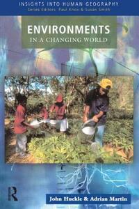Environments in a Changing World - John Huckle,Adrian Martin - cover