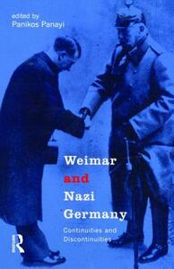 Weimar and Nazi Germany: Continuities and Discontinuities - Panikos Panayi - cover