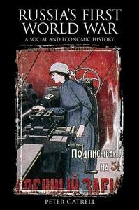 Russia's First World War: A Social and Economic History - Peter Gatrell - cover