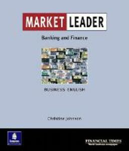 Market Leader:Business English with The Financial Times In Banking & Finance - Christine Johnson,Keith Pilbeam - cover