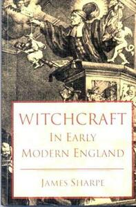 Witchcraft in Early Modern England - Jim Sharpe - cover