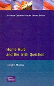 Home Rule and the Irish Question - Grenfell Morton - cover