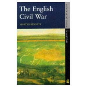 The English Civil War 1640-1649 - Martyn Bennett - cover