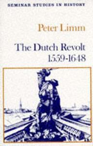 The Dutch Revolt 1559 - 1648 - P. Limm - cover