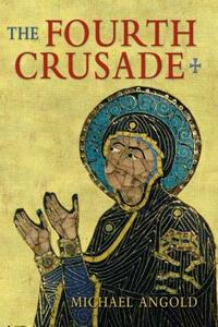 The Fourth Crusade: Event and Context - Michael Angold - cover