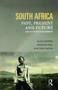 South Africa, Past, Present and Future: Gold at the End of the Rainbow? - Tony Binns,Alan Lester,Etienne Nel - cover