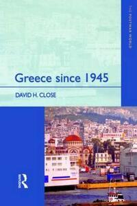 Greece since 1945: Politics, Economy and Society - David H. Close - cover