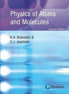 Physics of Atoms and Molecules - B. H. Bransden,C. J. Joachain - cover