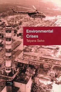 Environmental Crises: Geographical Case Studies in Post-Socialist Eurasia - Tatyana Saiko - cover