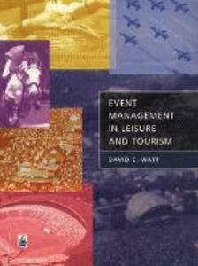 Event Management in Leisure and Tourism - David Watt - cover
