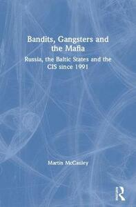 Bandits, Gangsters and the Mafia: Russia, the Baltic States and the CIS since 1991 - Martin McCauley - cover