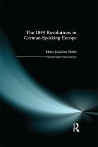 The 1848 Revolutions in German-Speaking Europe - H.J. Hahn - cover