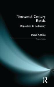 Nineteenth-Century Russia: Opposition to Autocracy - Derek Offord - cover