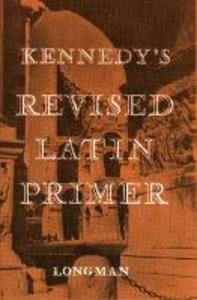Kennedy's Revised Latin Primer Paper - Benjamin Hall Kennedy - cover