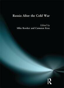 Russia after the Cold War - Mike Bowker,Cameron Ross - cover