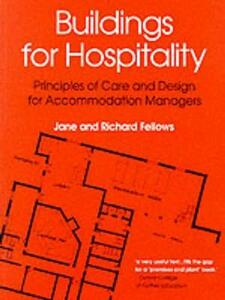 Buildings for Hospitality: Principles of Care and Design for Accommodation Managers - Richard F. Fellows,Jane Fellows - cover