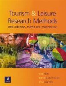 Tourism and Leisure Research Methods: Data Collection, Analysis, and Interpretation - Mick Finn,Martin Elliott-White,Mike Walton - cover