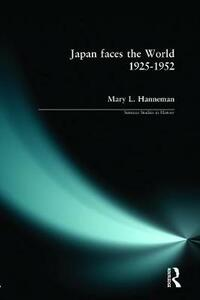 Japan faces the World, 1925-1952 - Mary L. Hanneman - cover