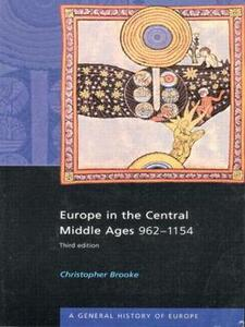 Europe in the Central Middle Ages: 962-1154 - Christopher Brooke - cover