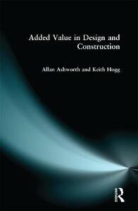 Added Value in Design and Construction - Allan Ashworth,Keith Hogg - cover