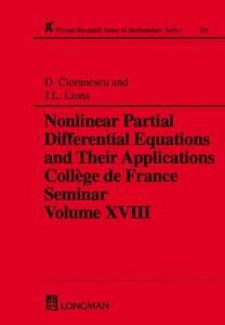Nonlinear Partial Differential Equations and Their Applications: Collge de France Seminar Volume XVIII - Doina Cioranescu,Jacques-Louis Lions - cover