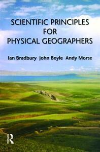 Scientific Principles for Physical Geographers - Ian Bradbury,John Boyle,Andy Morse - cover