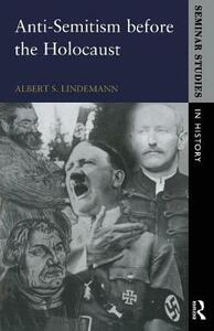 Anti-Semitism before the Holocaust - Albert S. Lindemann - cover