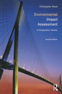 Environmental Impact Assessment: A Comparative Review - Chris Wood - cover