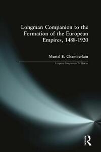 Longman Companion to the Formation of the European Empires, 1488-1920 - Muriel E. Chamberlain - cover