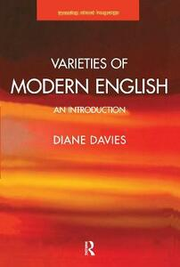 Varieties of Modern English: An Introduction - Diane Davies - cover