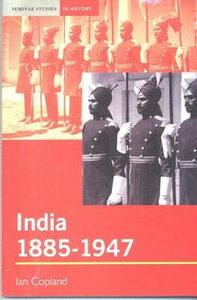 India 1885-1947: The Unmaking of an Empire - Ian Copland - cover
