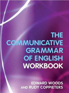 The Communicative Grammar of English Workbook - Edward Woods,Rudy Coppieters - cover