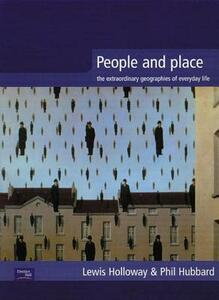 People and Place: The Extraordinary Geographies of Everyday Life - Lewis Holloway,Phil Hubbard - cover
