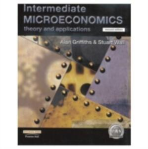 Intermediate Microeconomics: Theory and Applications - Alan Griffiths,Stuart Wall - cover