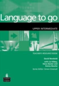 Language to Go Upper Intermediate Teachers Resource Book - David Newbold - cover