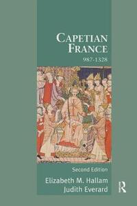 Capetian France 987-1328 - Elizabeth Hallam - cover