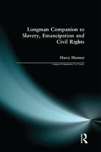 Longman Companion to Slavery, Emancipation and Civil Rights - Harry Harmer - cover