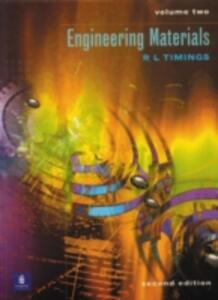 Engineering Materials Volume 2 - Roger L. Timings,Kemal Ahmet,Robert Hearing - cover