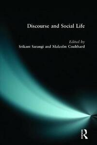 Discourse and Social Life - Srikant Sarangi,Malcolm Coulthard - cover