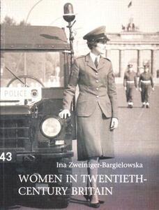 Women in Twentieth-Century Britain: Social, Cultural and Political Change - Ina Zweiniger-Bargielowska - cover