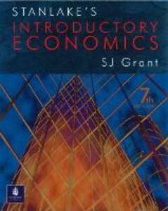 Stanlake's Introductory Economics 7th Edition - Susan J. Grant,G. F. Stanlake - cover