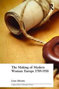 The Making of Modern Woman - Lynn Abrams - cover