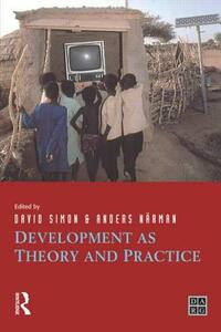Development as Theory and Practice: Current Perspectives on Development and Development Co-operation - David Simon,Anders Narman - cover