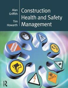 Construction Health and Safety Management - Alan Griffith,Tim Howarth - cover