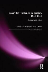 Everyday Violence in Britain, 1850-1950: Gender and Class - Shani D'Cruze,Ivor Crewe - cover