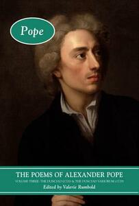 The Poems of Alexander Pope: Volume Three: The Dunciad (1728) & The Dunciad Variorum (1729) - cover