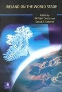 Ireland on the World Stage - William J. Crotty,David Schmitt - cover