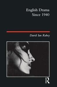 English Drama Since 1940 - David Ian Rabey - cover