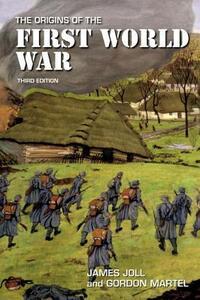 The Origins of the First World War - James Joll,Gordon Martel - cover
